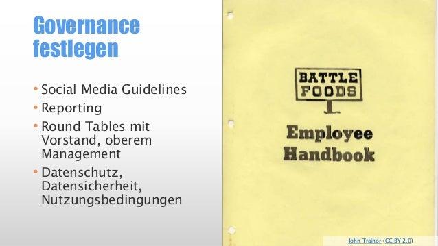 Governancefestlegen  •SocialMedia Guidelines  •Reporting  •Round Tablesmit Vorstand, oberem Management  •Datenschutz, Date...