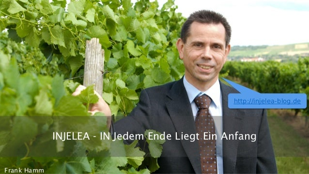 INJELEA -IN Jedem Ende Liegt Ein Anfang  Frank Hammhttp://injelea-blog.de