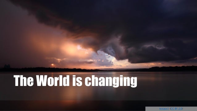 The World ischanging  texaus1(CC BY 2.0)