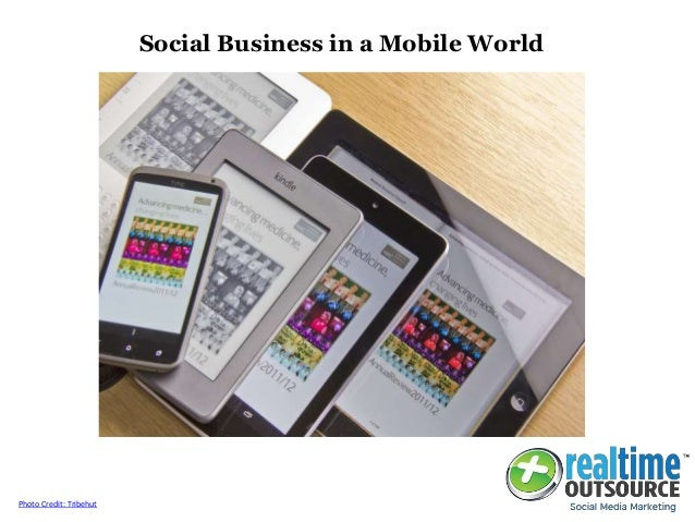 Social Business in a Mobile World Photo Credit: Tribehut