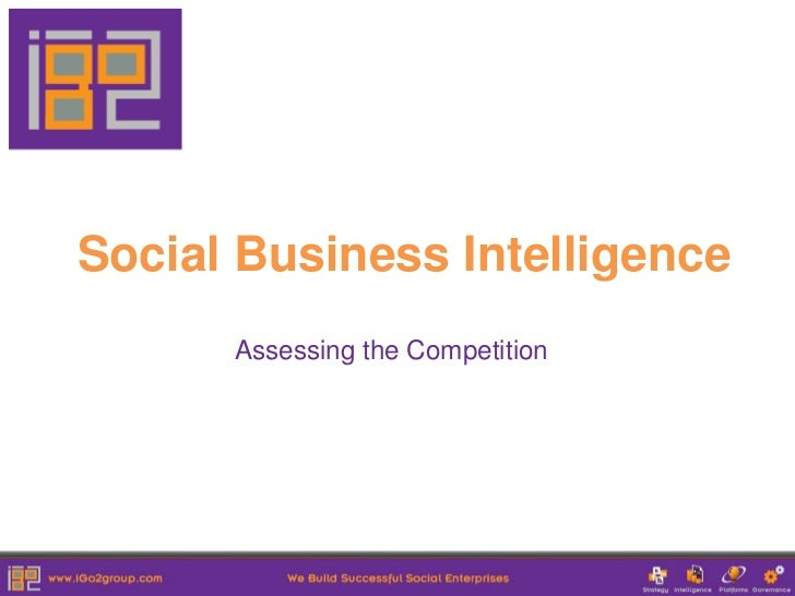 Social Business Intelligence      Assessing the Competition