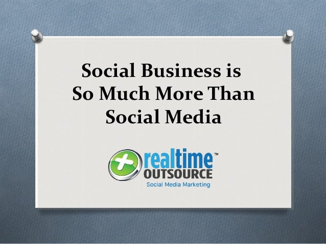 Social Business is So Much More Than Social Media