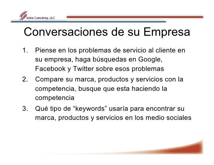 Conversaciones de su Empresa 1. Piense en los problemas de servicio al cliente en     su empresa, haga búsquedas en Googl...
