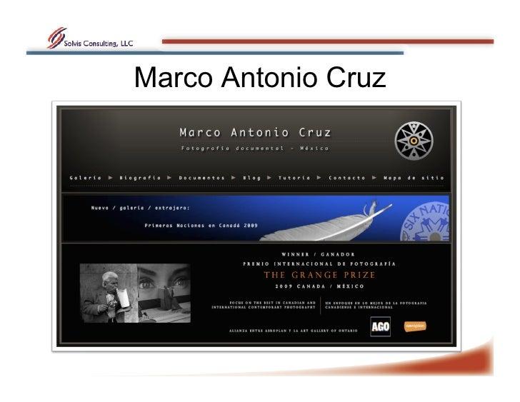Marco Antonio Cruz- Resultados • Ganador del Grange Prize • Nuevos negocios y expociones en Mexico    y Canada • Nichos...