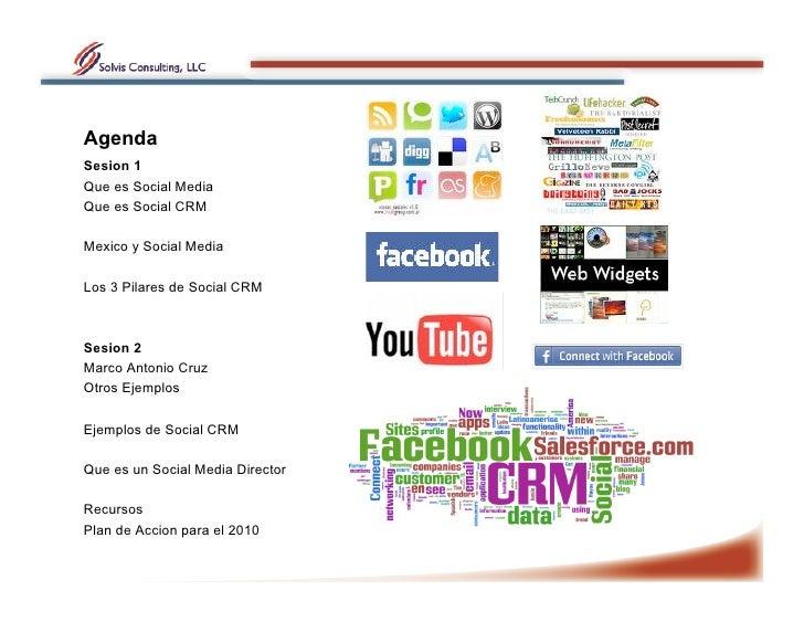 Agenda Sesion 1 Que es Social Media Que es Social CRM  Mexico y Social Media  Los 3 Pilares de Social CRM    Sesion 2 Marc...