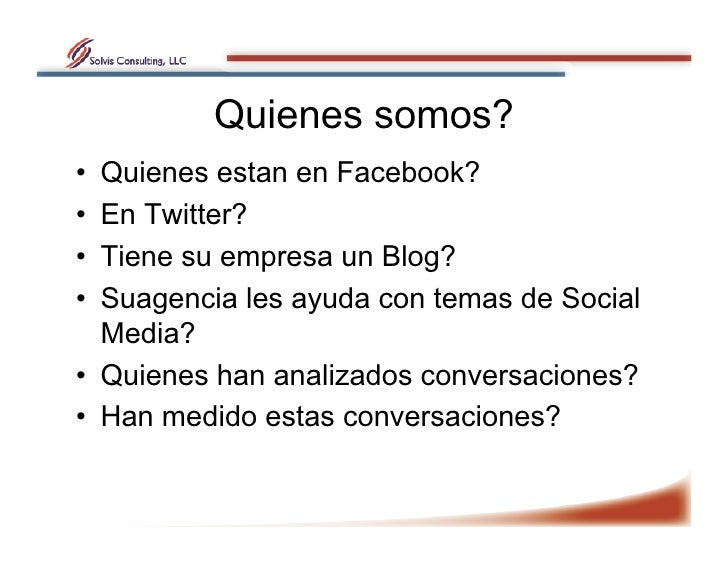 Quienes somos? • Quienes estan en Facebook? • En Twitter? • Tiene su empresa un Blog? • Suagencia les ayuda con temas ...