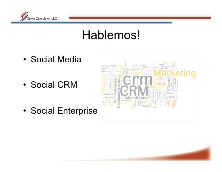 Hablemos! • Social Media  • Social CRM  • Social Enterprise