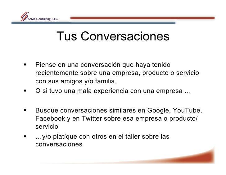 Tus Conversaciones     Piense en una conversación que haya tenido      recientemente sobre una empresa, producto o servi...