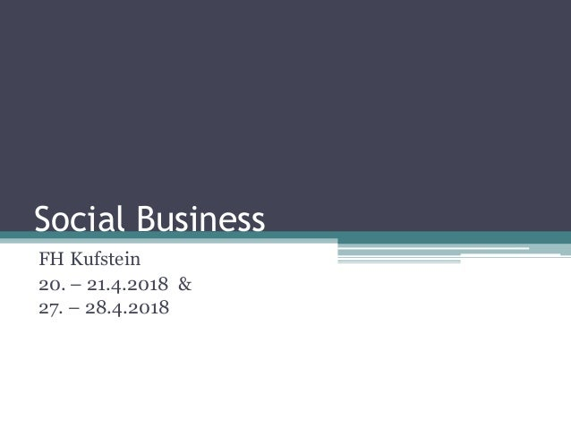 Social Business FH Kufstein 20. – 21.4.2018 & 27. – 28.4.2018