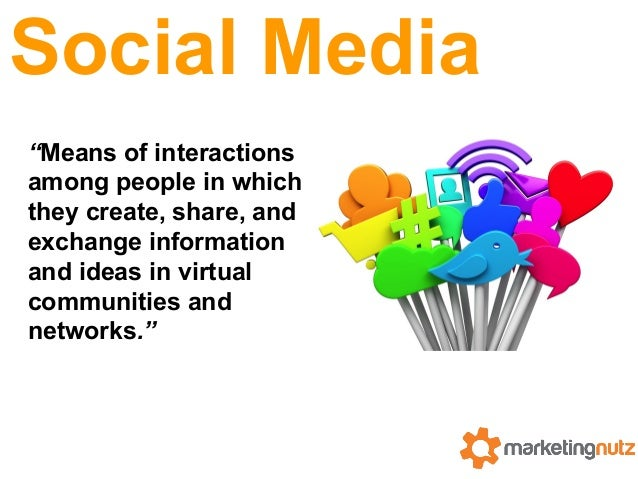 """Social Media """"Means of interactions among people in which they create, share, and exchange information and ideas in virtua..."""