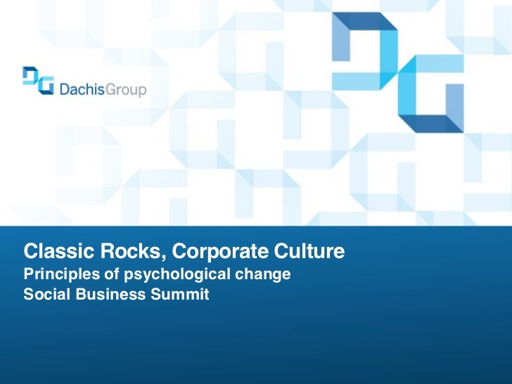 Classic Rocks, Corporate Culture Principles of psychological change Social Business Summit