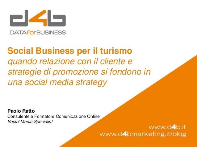 Social Business per il turismoquando relazione con il cliente estrategie di promozione si fondono inuna social media strat...