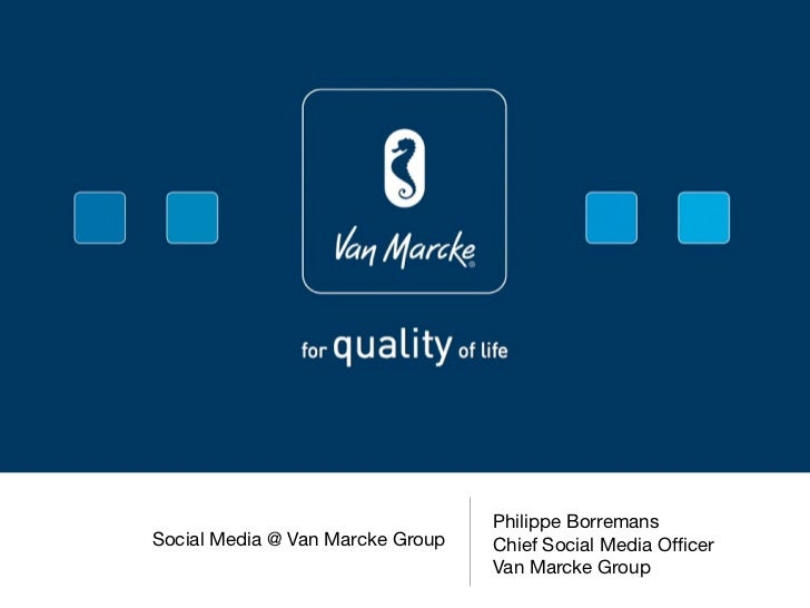 Philippe BorremansSocial Media @ Van Marcke Group   Chief Social Media Officer                                  Van Marcke ...