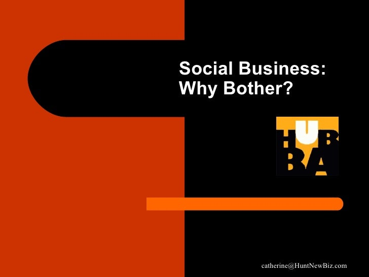 Social Business:  Why Bother?