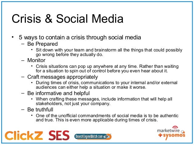 Crisis & Social Media• 5 ways to contain a crisis through social media   – Be Prepared       • Sit down with your team and...