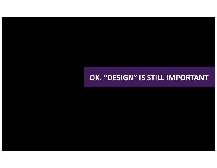 """OK. """"DESIGN"""" IS STILL IMPORTANT Edelmandigital.com"""