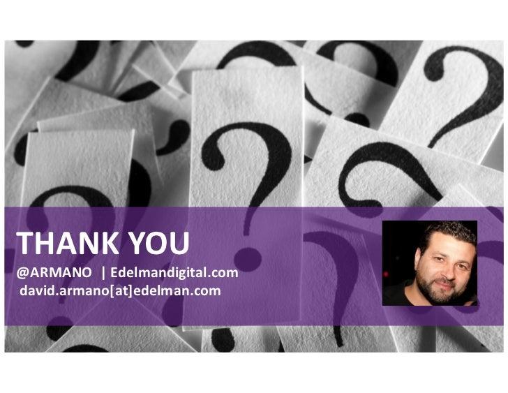 THANK YOU @ARMANO  | Edelmandigital.com   david.armano[at]edelman.com           Edelmandigital.com