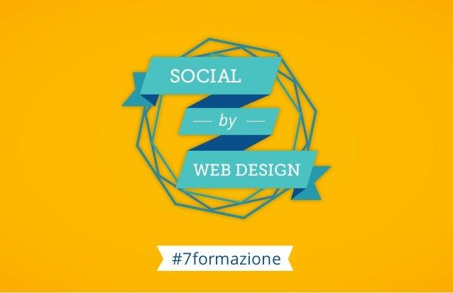 SOCIAL  by  wEB DESIGN  #7formazione