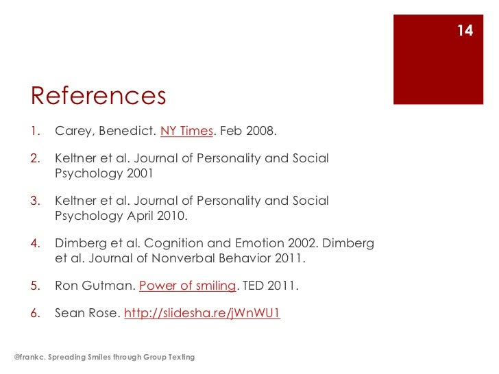14    References    1.    Carey, Benedict. NY Times. Feb 2008.    2.    Keltner et al. Journal of Personality and Social  ...