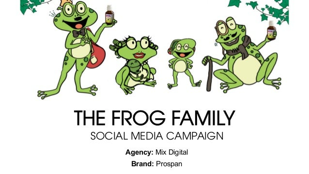 THE FROG FAMILY Agency: Mix Digital Brand: Prospan SOCIAL MEDIA CAMPAIGN
