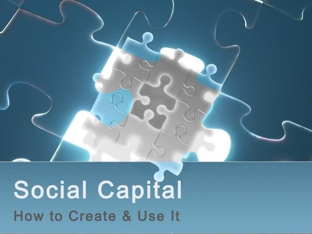 Social CapitalHow to Create & Use It