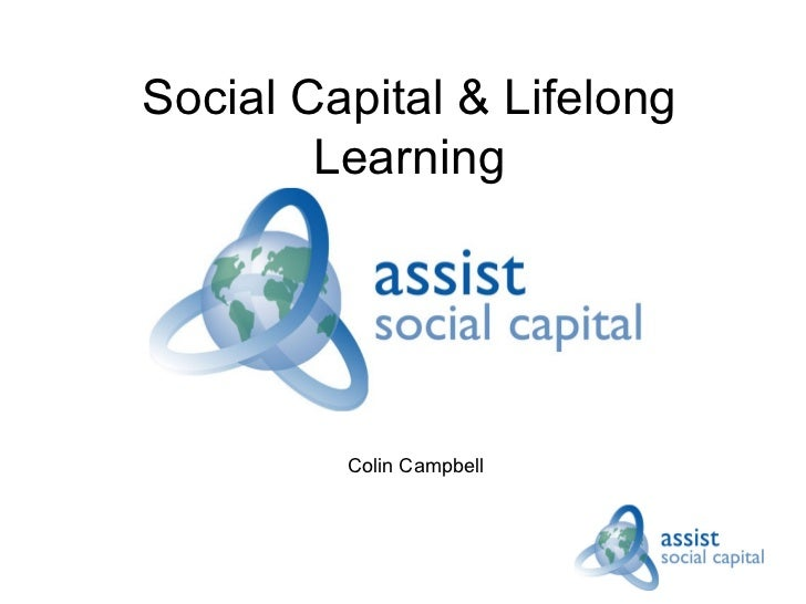 <ul>Social Capital & Lifelong Learning </ul><ul>Colin Campbell </ul>