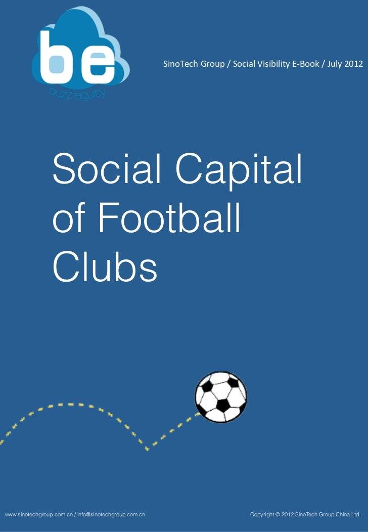 SinoTech Group / Social Visibility E-‐Book / July 2012                   Social Capital              ...