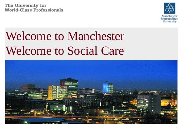 11 Welcome to Manchester Welcome to Social Care