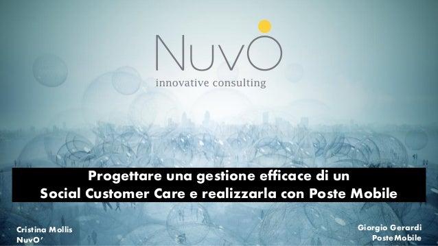 Progettare una gestione efficace di un Social Customer Care e realizzarla con Poste Mobile Cristina Mollis NuvO'  Giorgio ...