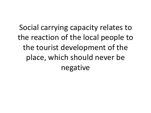 social carrying capacity Norms and other indicators of social carrying capacity represents an  a social  norm typically represents an average of personal norms.