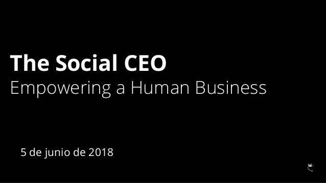 The Social CEO: Empowering a Human Business
