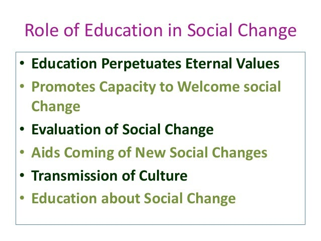 Role of Education in Creating Social Change Essay