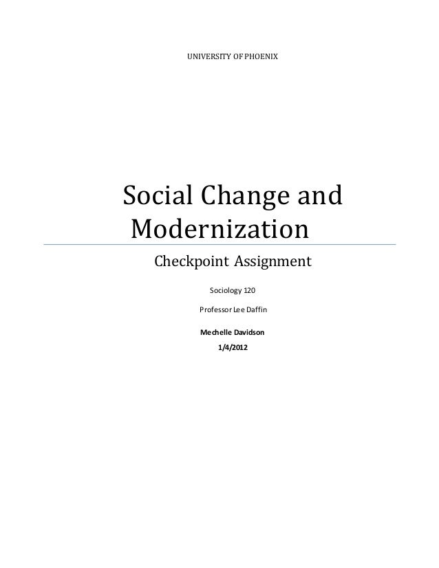 checkpoint social change and modernization Social change is the transition of culture and social institutions over time key features of social change are some societies grow social change and modernization.
