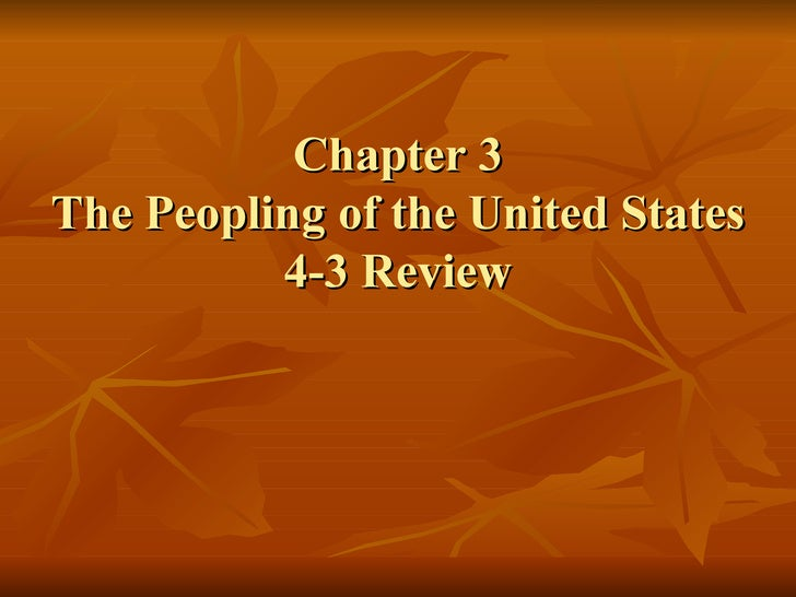 Chapter 3 The Peopling of the United States 4-3 Review