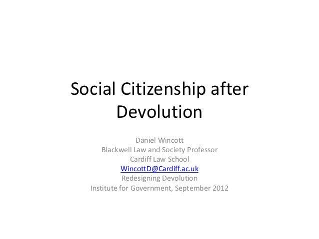 Social Citizenship after      Devolution                 Daniel Wincott      Blackwell Law and Society Professor          ...