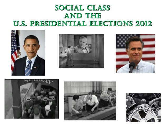 Social claSS             and theU.S. PreSidential electionS 2012