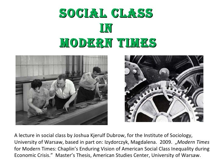 Social Class  in  Modern Times A lecture in social class by Joshua Kjerulf Dubrow, for the Institute of Sociology, Univers...