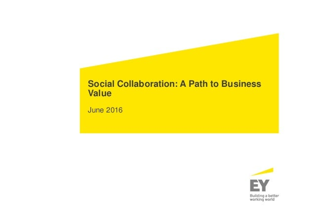 Social Collaboration: A Path to Business Value June 2016