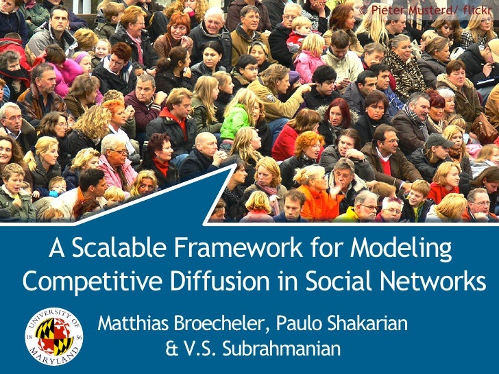 © Pieter Musterd/ flickr                                     Competitive Diffusion       A Scalable Framework for Modeling...