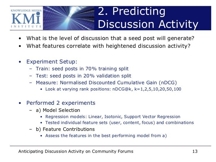 2. Predicting                                   Discussion Activity• What is the level of discussion that a seed post will...