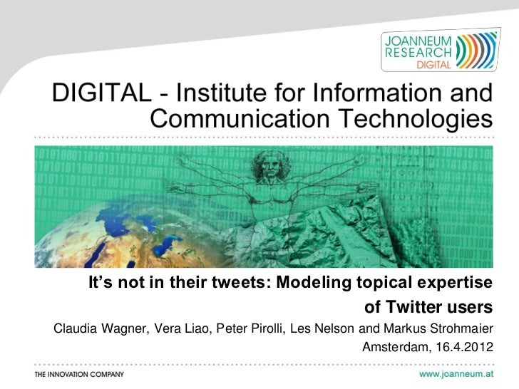 It's not in their tweets: Modeling topical expertise                                         of Twitter usersClaudia Wagne...