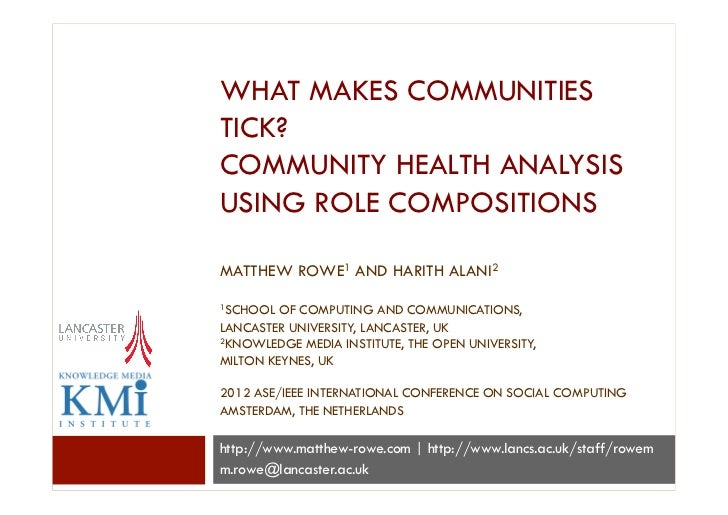 WHAT MAKES COMMUNITIESTICK?COMMUNITY HEALTH ANALYSISUSING ROLE COMPOSITIONSMATTHEW ROWE1 AND HARITH ALANI21SCHOOL  OF COMP...