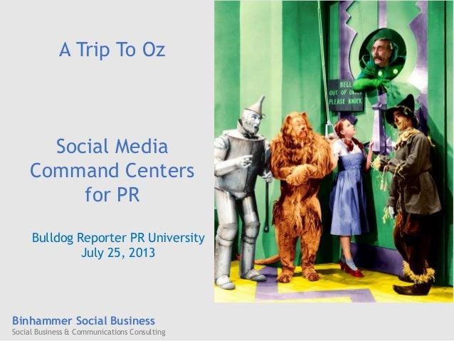 Binhammer Social Business Social Business & Communications Consulting A Trip To Oz Social Media Command Centers for PR Bul...