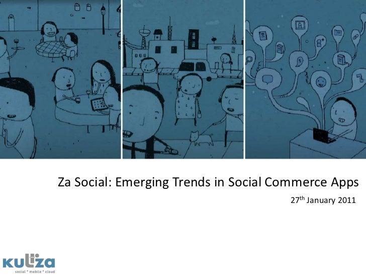 Za Social: Emerging Trends in Social Commerce Apps<br />27th January 2011<br />