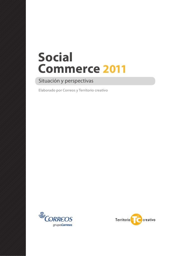 SocialCommerce 2011Situación y perspectivasElaborado por Correos y Territorio creativo