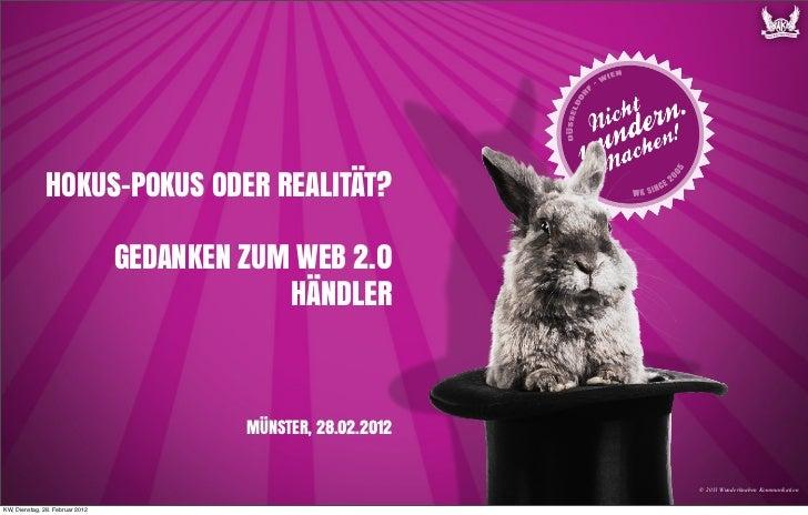 HOKUS-POKUS ODER REALITÄT?                                 GEDANKEN ZUM WEB 2.0                                           ...
