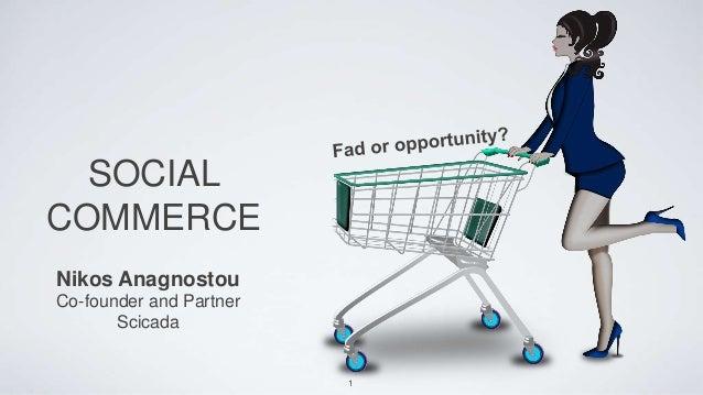 SOCIALCOMMERCENikos AnagnostouCo-founder and Partner       Scicada                         1