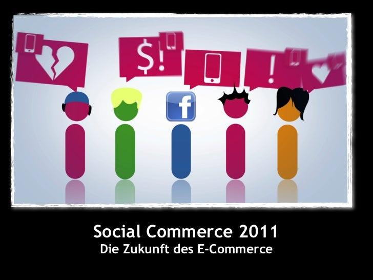 Social Commerce 2011Die Zukunft des E-Commerce