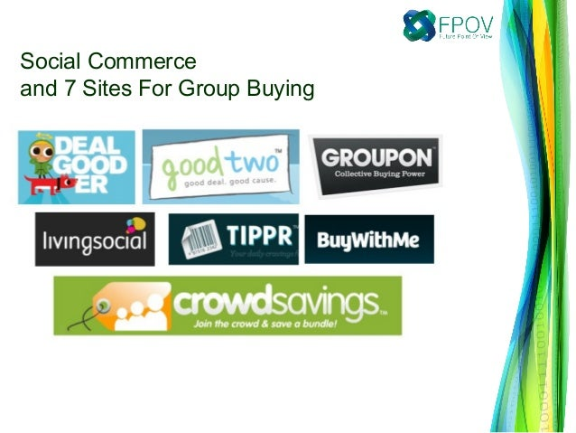 Social Commerceand 7 Sites For Group Buying