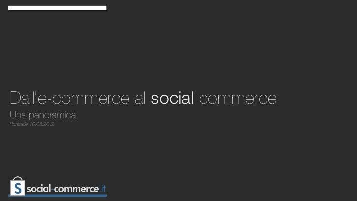 Dall'e-commerce al social commerceUna panoramicaRoncade 10.05.2012